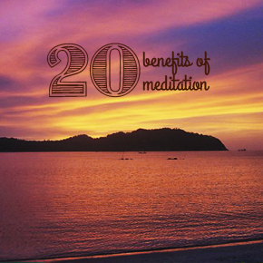 20 Benefits of Meditation